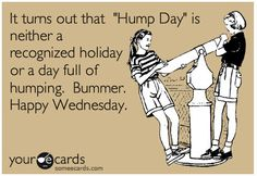 Happy Hump Day Mike :)