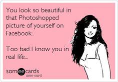 You look so beautiful...