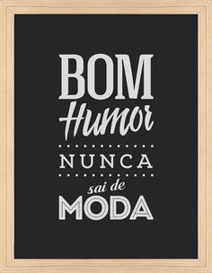 Quadro Bom Humor Nunca Sai de Moda por On The Wall Magic Quotes, Figure Of Speech, Lettering Tutorial, Instagram Blog, Feel Good, Texts, Poster Prints, Posters, Messages