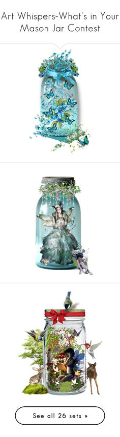 """Art Whispers-What's in Your Mason Jar Contest"" by jeannierose ❤ liked on Polyvore featuring art, brightcolors, mood and InspiredDesigns"
