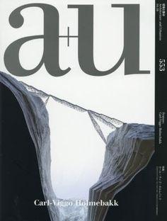 a+u Oct 2016 issue #553 Carl-Viggo Holmebakk - a+u (architecture & urbanism) Japan Architecture Magazine