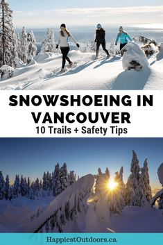 The Ultimate Guide to Snowshoeing in Vancouver, BC, Canada. Includes 10 trails, safety tips, where to rent snowshoes and more. Find the best snowshoeing trails in Vancouver. Where to go snowshoeing, what to bring, and more. Try snowshoeing in Vancouver this winter.