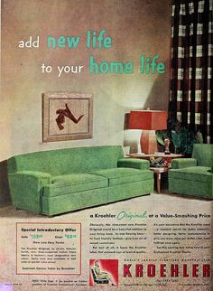Kroehler Furniture, August 1952...early 1950s home life furniture ad, look@those GREEN COUCHES!!!! the beginning of the postwar Middle Class boom