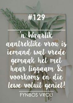 __[Fynbos Vrou/FB] # 129 #skoonheid #Afrikaans                                                                                                                                                                                 More God Words Of Wisdom, Wise Words, Bff Quotes, Words Quotes, Sayings, Inspiration For The Day, Afrikaanse Quotes, Goeie More, Entrepreneur Motivation