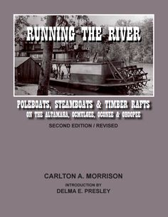 Second edition of Running the River: Poleboats, Steamboats & Timber Rafts on the Ocmulgee, Oconee & Ohoopee by Carlton A. Morrison (MA '70).