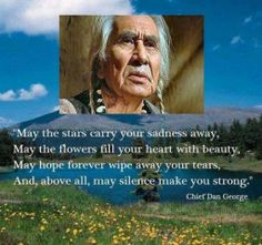 The wisdom of Chief Dan George. Native American Prayers, Native American Spirituality, Native American Wisdom, Native American History, American Indians, Chief Dan George, Indian Prayer, American Indian Quotes, American Art