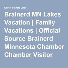 Brainerd MN Lakes Vacation | Family Vacations | Official Source Brainerd Minnesota Chamber Visitor Information