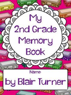 My 2nd Grade Memory Book - End of the Year Activity $