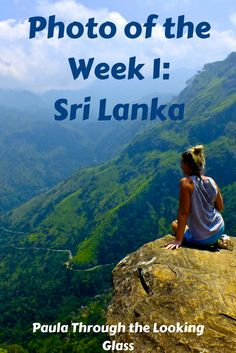 The first edition of my Photo & Story of the Week series. This week I was on Safari & in Ella, Sri Lanka http://www.paulathroughthelookingglass.com/photo-story-of-the-week/