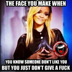 The face you make when you know someone don't like you but you just don't give a fuck Funny Pix, Funny Images, Hilarious, Funny Stuff, Art Quotes Funny, Best Quotes, Life Quotes, Woman Quotes, Favorite Quotes
