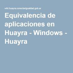 Equivalencia de aplicaciones en Huayra - Windows - Huayra Linux, Huayra, Boarding Pass, Software, Linux Kernel