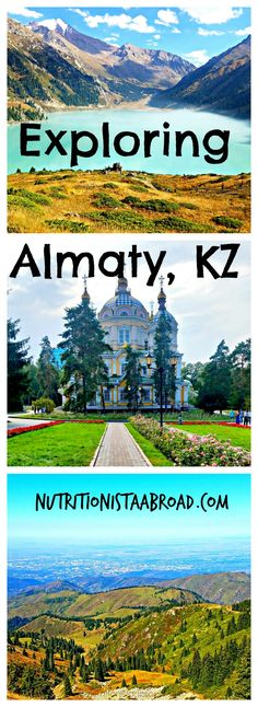 Why you should explore Almaty, Kazakhstan. (Hint: it has nothing to do with Borat)
