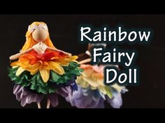 DIY Tutorial On How To Make A Doll With A Fairy Rainbow Dress - YouTube