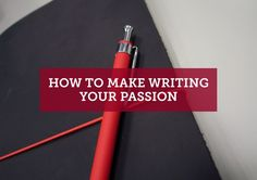 So you decided you want to dedicate yourself to writing as either a hobby or career. Congrats! Well, the first step to that objective is learning to cultivate *love* for writing, and here's the article to set you on the 'write track'!