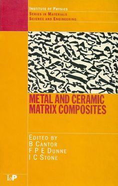 CANTOR, Brian; DUNNE, Fionn; STONE, Ian C.. Metal and ceramic matrix composites. Bristol: Institute of Physics Publishing, 2004. (Series in materials science and engineering (IoP)). Inclui bibliografia (ao final de cada capítulo) e índice; il. tab. quad. graf.; 24x16cm. ISBN 0750308729.  Palavras-chave: COMPOSITOS METALICOS; COMPOSITOS DE MATRIZ CERAMICA.  CDU 666.3/.7 / C232m / 2004
