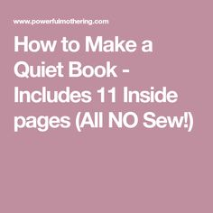How to Make a Quiet Book - Includes 11 Inside pages (All NO Sew!)
