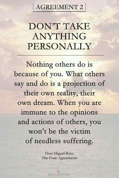Don Miguel Ruiz Agreement 2 from The Four Agreements. Great Quotes, Quotes To Live By, Me Quotes, Motivational Quotes, Inspiring Quotes, Super Quotes, Good Advice Quotes, Advice For Life, Not Perfect Quotes