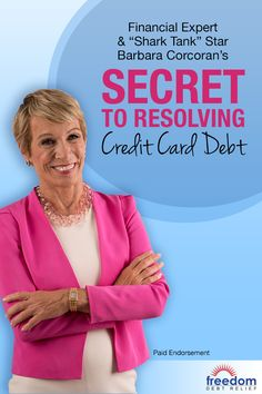 """Financial Expert and """"Shark Tank's"""" Barbara Corcoran has teamed up with Freedom Debt Relief to bring you her endorsed guide to taking on credit card debt. Created to help people struggling with heavy debt, Freedom Debt Relief could offer a way out - no loan required."""