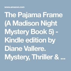 The Pajama Frame (A Madison Night Mystery Book 5) - Kindle edition by Diane Vallere. Mystery, Thriller & Suspense Kindle eBooks @ Amazon.com.