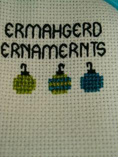 Ermahgerd Ernamernts Cross Stitch Pattern. $3.00, via Etsy.