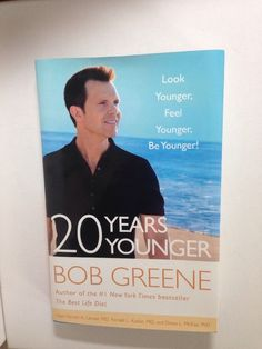 20 Years Younger  Look Younger Feel Younger Be Younger by Bob Greene Health HC