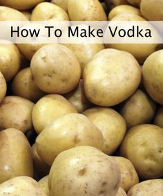 How To Make Vodka At Home From Potatoes...http://homestead-and-survival.com/how-to-make-vodka-at-home-from-potatoes/
