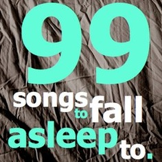 99 songs to fall asleep to! Such a great playlist! http://8tracks.com/evansmusic/99-songs-to-fall-asleep-to