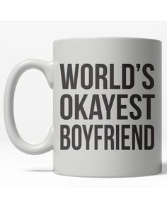 World's Okayest Boyfriend Funny Gifts For Him, Diy Funny, Crazy Dog, Funny Mugs, Best Gifts, Funny Quotes, Boyfriend, Tableware, Funny Phrases