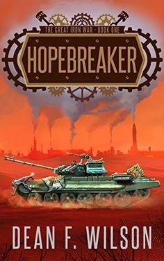 Hopebreaker: A Steampunk Dystopian Fantasy (The Great Iron War, Book 1) by Dean F. Wilson http://www.amazon.com/dp/B00QO2FQ52/ref=cm_sw_r_pi_dp_7JNBvb18PZKJB