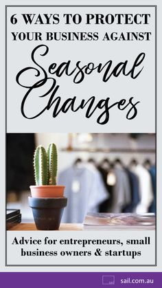 Seasonal fluctuations in demand can seriously stress your company's cash flow. Here's 6 ways to protect your small business against seasonal changes. Small Business Start Up, Business Advice, Startups, Sailing, Australia, Change, Seasons, Blog, Candle