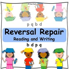 Reversal Repair for Reading and Writing: b-d, p-q, d-p from Print Path on TeachersNotebook.com -  (37 pages)  - Contemporary dyslexia research finds that children who have difficulty reading and writing mirror-image letters do not have simple visual perceptual difficulties as previously thought.