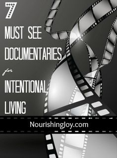 7 Must-See Documentaries for Intentional Living - Nourishing Joy