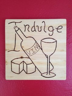 Wine Glass and Cheese Indulge burned wood sign by RileyWoodWork, $16.00
