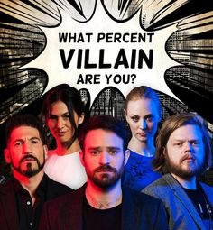 "You got: 33% Villain Most of the time, you trust in the law and in doing the ""right thing."" But you know that the world isn't black and white, and sometimes, in order to get what you want, you have to stray outside the boundaries of ""right and wrong."" 