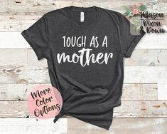 Our custom made-to-order Tough as a Mother tees are made with you in mind! Choose from 70 different colored shirts in 7 sizes, with 2 colors to select from for the Mama Bear design to create your unique motherhood t shirt.  Whether you are buying this tired mom tee shirt for yourself or as a baby