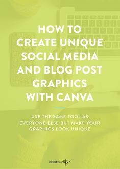 How to Create Unique Social Media and Blog Post Graphics With Canva - Coded Creative Themes
