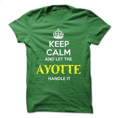 AYOTTE - KEEP CALM AND LET THE AYOTTE HANDLE IT - #tee shirt #party shirt. I WANT THIS => https://www.sunfrog.com/Valentines/AYOTTE--KEEP-CALM-AND-LET-THE-AYOTTE-HANDLE-IT-52325895-Guys.html?68278