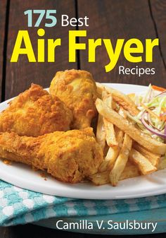 Cookbook review: 175 Best Air Fryer Recipes by Camilla V. Saulsbury #airfryer #recipes