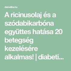 A ricinusolaj és a szódabikarbóna együttes hatása 20 betegség kezelésére alkalmas!   diabetika.hu