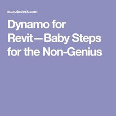 Dynamo for Revit—Baby Steps for the Non-Genius