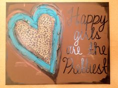 Happy Girls are the Prettiest Turquoise heart by ClassyCanvas
