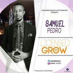 LICENSED TO GROW - Samuel Pedro [@sammpedro80]
