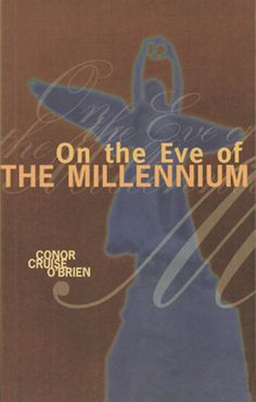 On the Eve of the Millennium: Conor Cruise O'Brien, respected journalist, diplomat and statesman, considers threats to the Enlightenment tradition from which modern society derives threats he considers serious enough that the tradition and its institutions might not survive even a third of the next millennium.