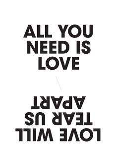 —All You Need Is....
