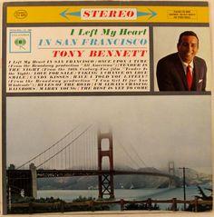 Tony Bennett - I Left  My Heart in San Francisco.  Columbia Records. 1962.