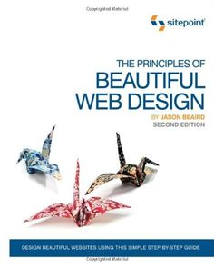 The Principles of Beautiful Web Design by Jason Beaird http://www.amazon.com/dp/098057689X/ref=cm_sw_r_pi_dp_5OO-tb1HVQ73R