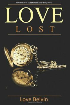 Love Lost (Love's Improbable Possibility) by Love Belvin