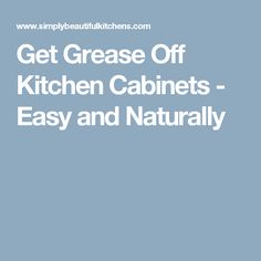How To Remove Years Of Old Nasty Grease Off Kitchen