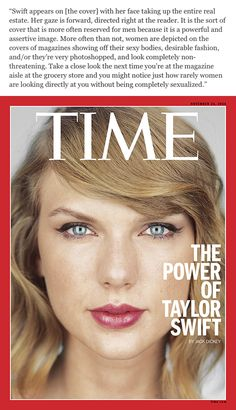 I chose this magazine because I love Taylor Swift and more specifically I love time magazine. The name of the magazine is easy to understand however the reader would know it's Time magazine because of the red border around the page. The target audience would be females who are between 20 and 30 for this specific article.