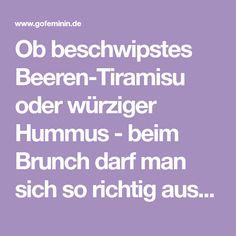 Ob beschwipstes Beeren-Tiramisu oder würziger Hummus - beim Brunch darf man sich so richtig austoben und seinen Gästen leckere Kleinigkeiten servieren...
